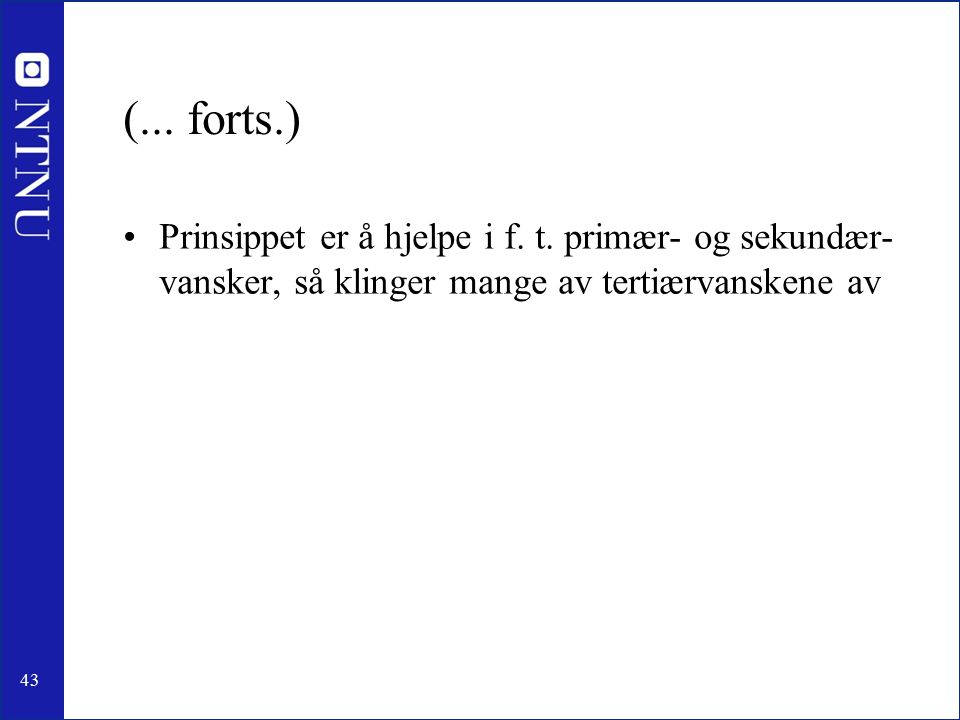 43 (... forts.) Prinsippet er å hjelpe i f. t.