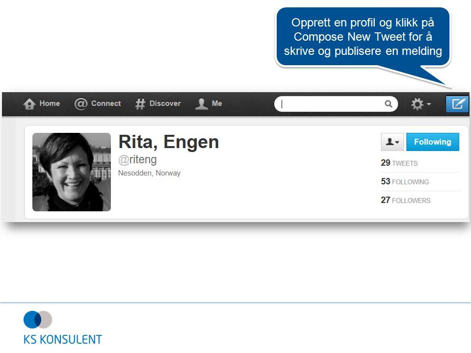 Opprett en profil og klikk på Compose New Tweet for å skrive og publisere en melding