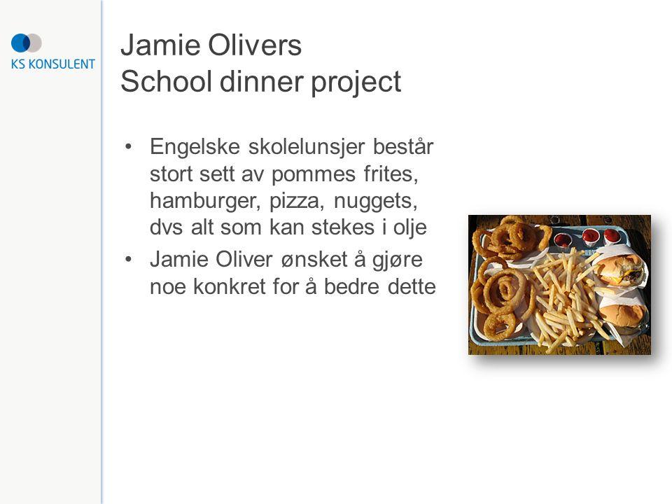 Jamie Olivers School dinner project Engelske skolelunsjer består stort sett av pommes frites, hamburger, pizza, nuggets, dvs alt som kan stekes i olje Jamie Oliver ønsket å gjøre noe konkret for å bedre dette