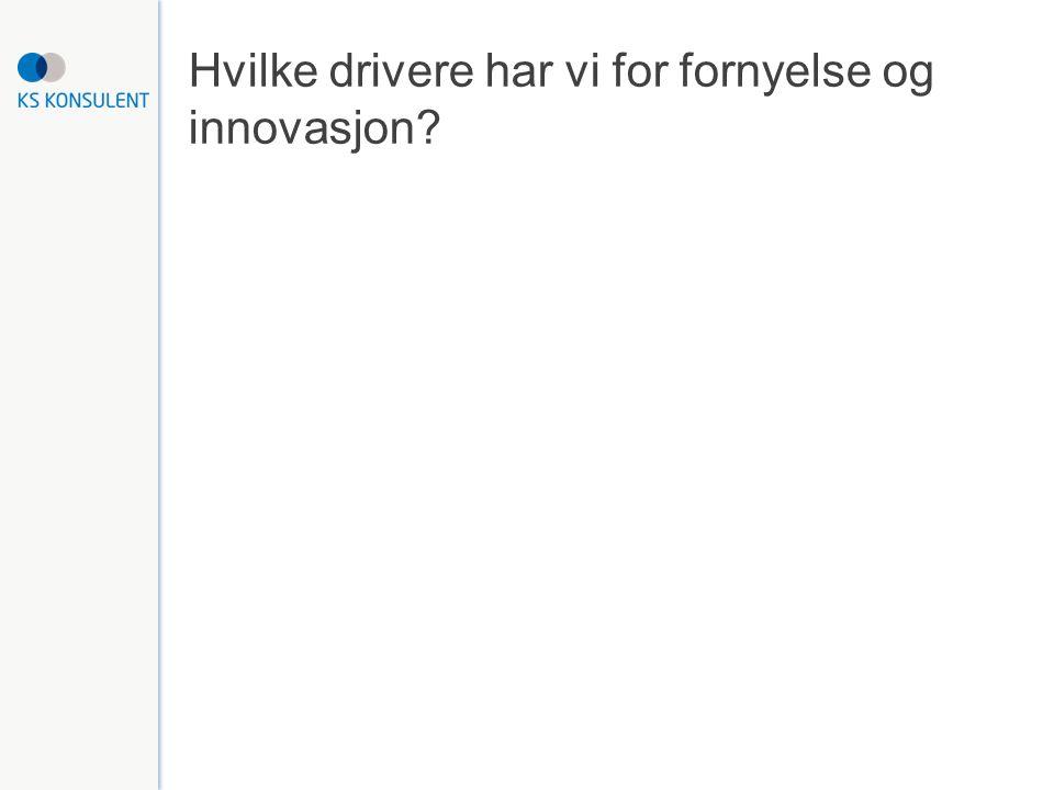 Hvilke drivere har vi for fornyelse og innovasjon?