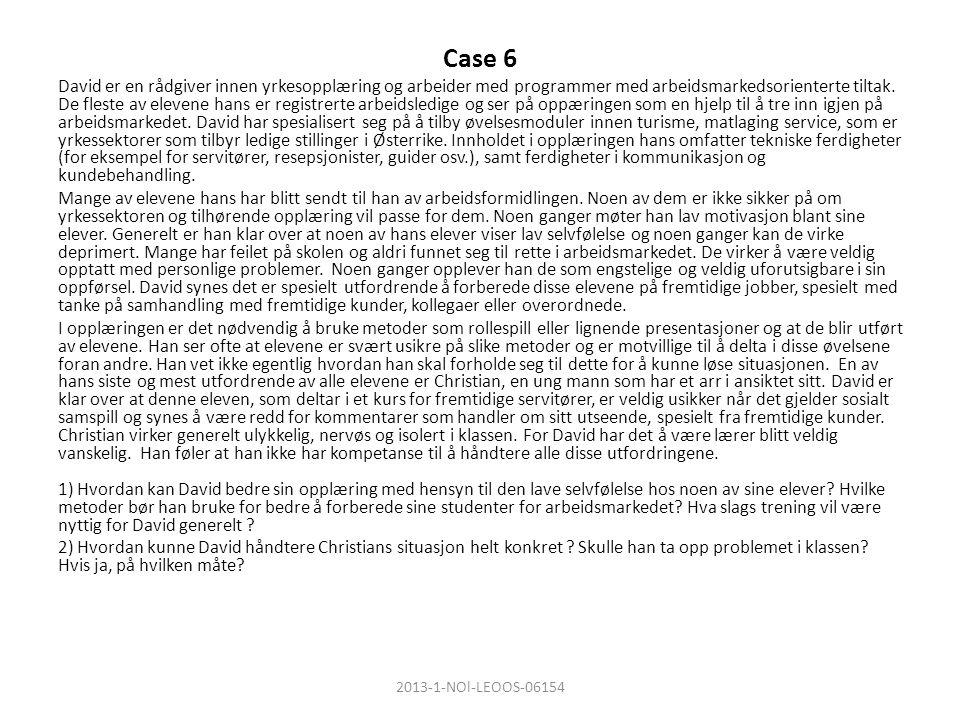 Case 6 David er en rådgiver innen yrkesopplæring og arbeider med programmer med arbeidsmarkedsorienterte tiltak.