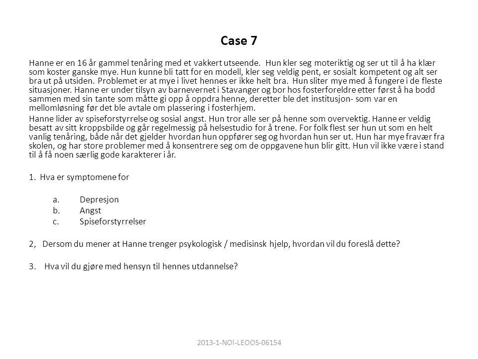 Case 7 Hanne er en 16 år gammel tenåring med et vakkert utseende.