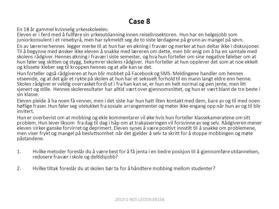 Case 8 En 18 år gammel kvinnelig yrkesskoleelev.