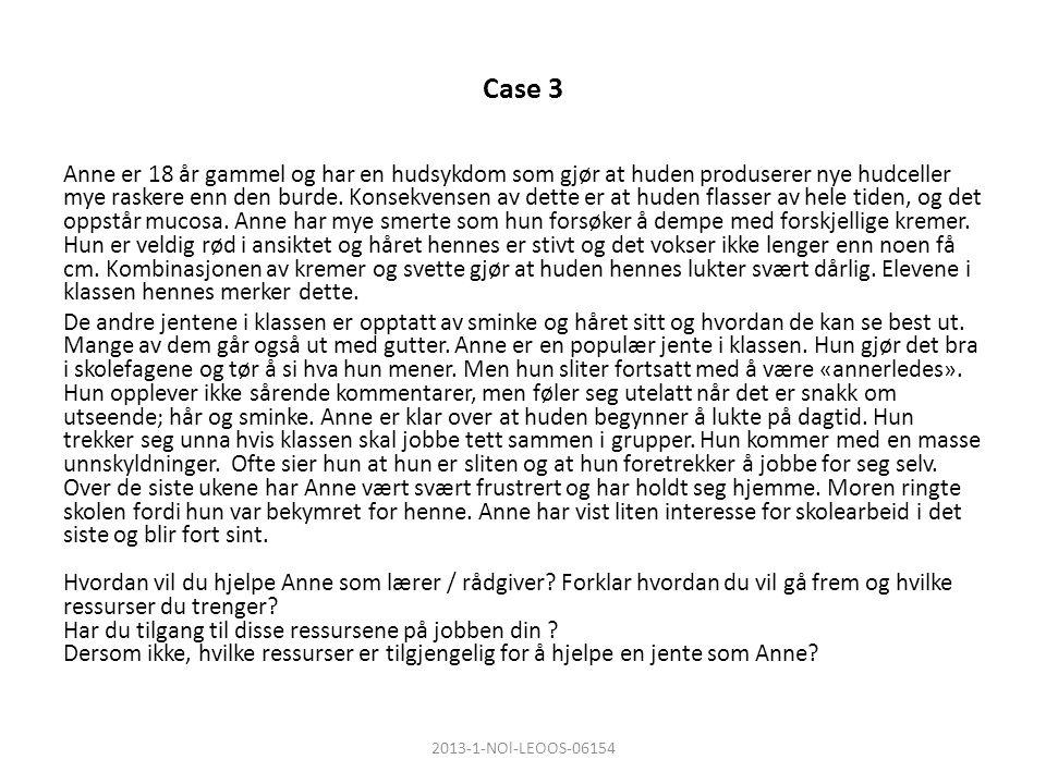Case 3 Anne er 18 år gammel og har en hudsykdom som gjør at huden produserer nye hudceller mye raskere enn den burde.