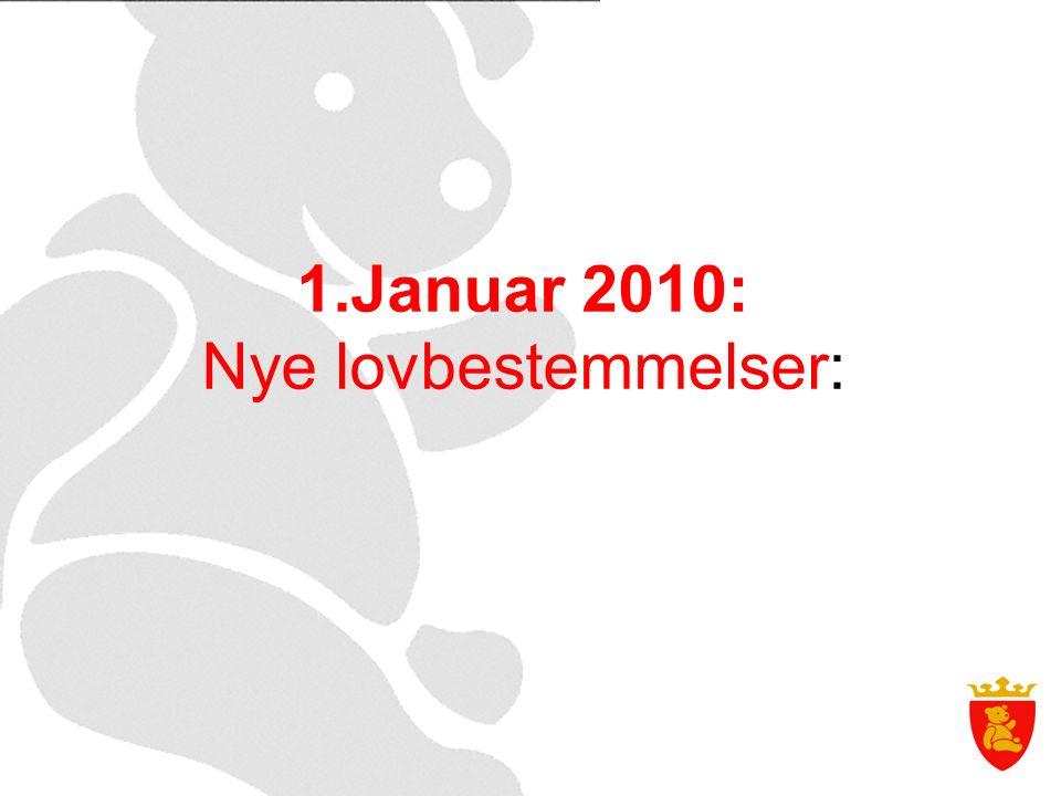 1.Januar 2010: Nye lovbestemmelser: