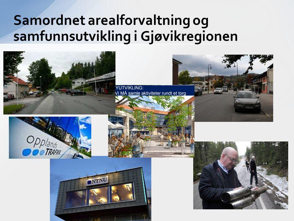 Samordnet arealforvaltning og samfunnsutvikling i Gjøvikregionen