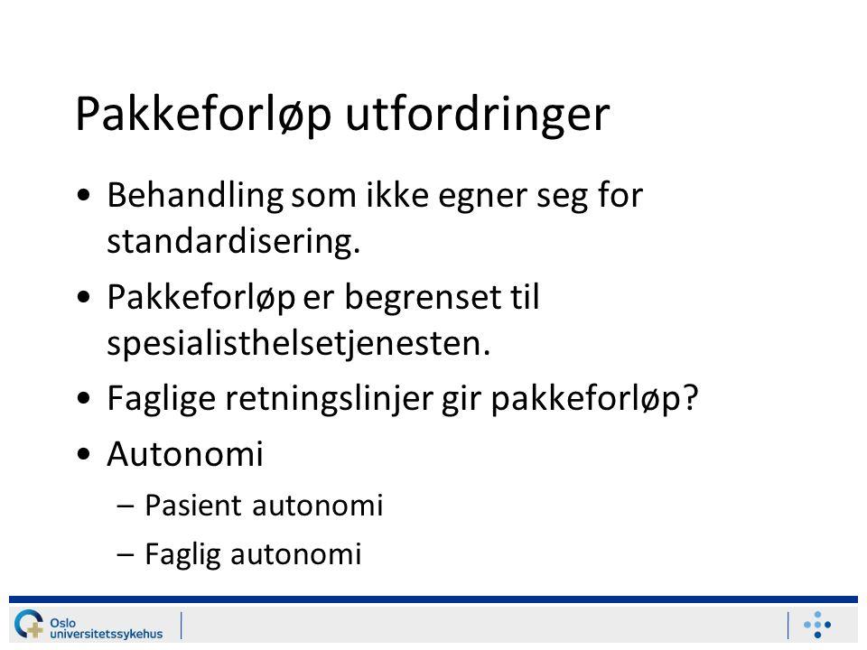 Pakkeforløp utfordringer Behandling som ikke egner seg for standardisering.