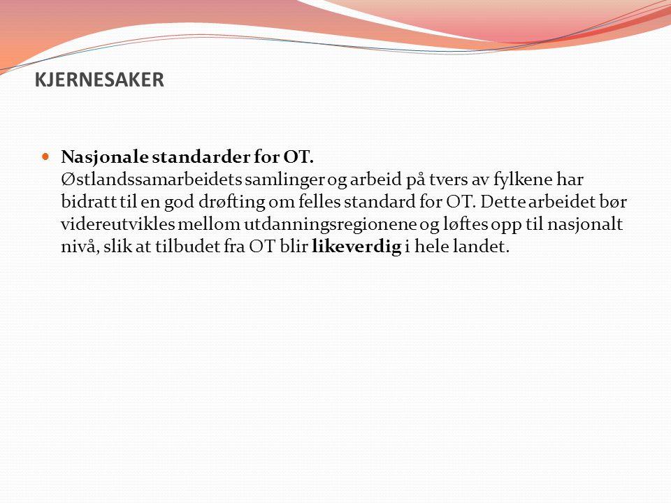 KJERNESAKER Nasjonale standarder for OT. Østlandssamarbeidets samlinger og arbeid på tvers av fylkene har bidratt til en god drøfting om felles standa