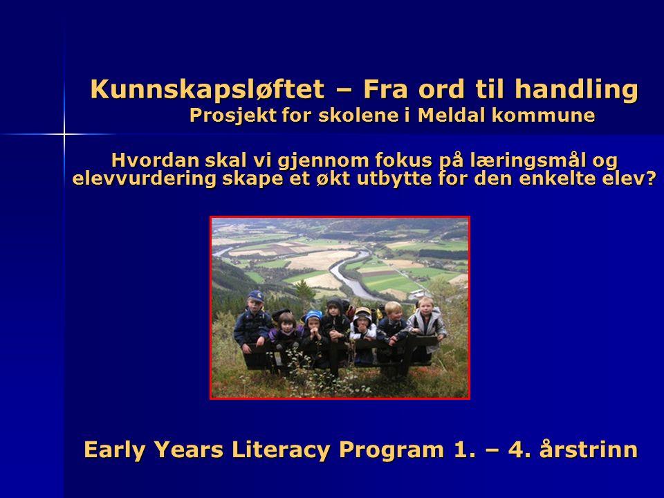Kunnskapsløftet – Fra ord til handling Prosjekt for skolene i Meldal kommune Hvordan skal vi gjennom fokus på læringsmål og elevvurdering skape et økt