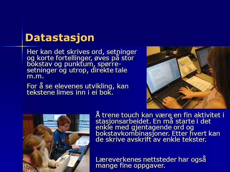 Datastasjon Her kan det skrives ord, setninger og korte fortellinger, øves på stor bokstav og punktum, spørre- setninger og utrop, direkte tale m.m. F