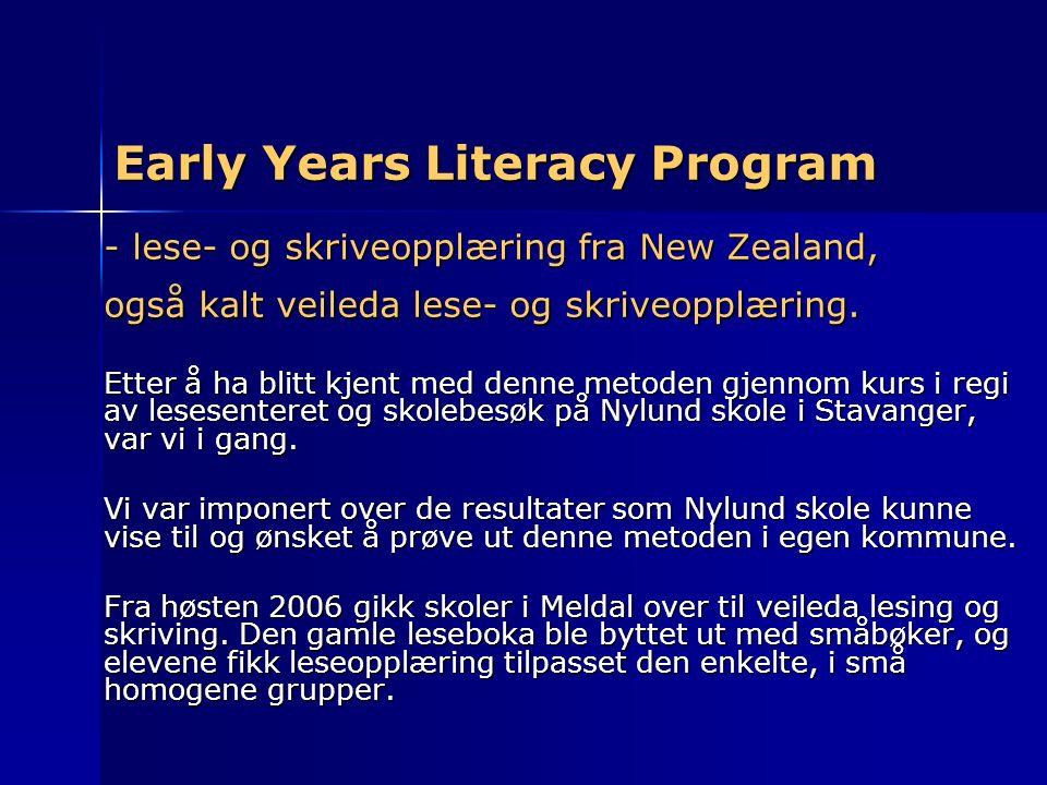 Early Years Literacy Program - lese- og skriveopplæring fra New Zealand, også kalt veileda lese- og skriveopplæring. Etter å ha blitt kjent med denne
