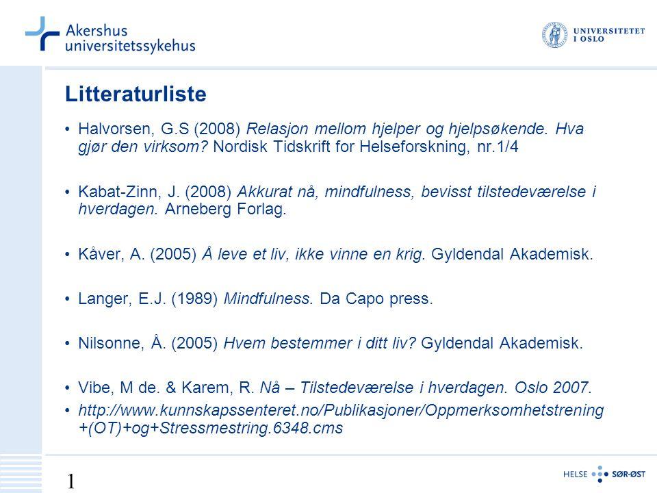 18 Litteraturliste Halvorsen, G.S (2008) Relasjon mellom hjelper og hjelpsøkende.