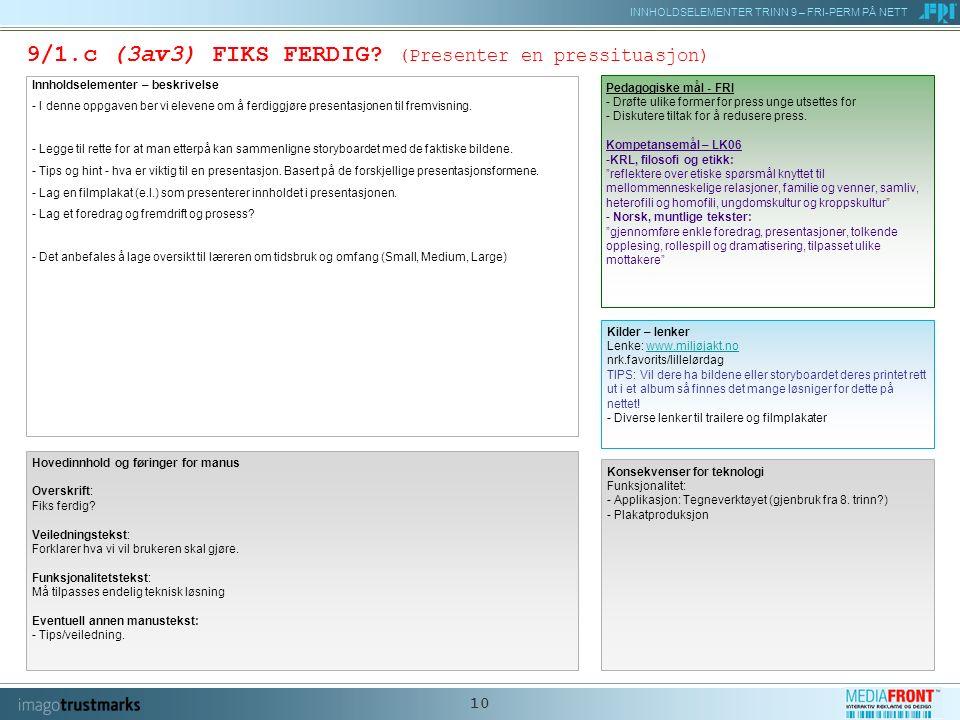 INNHOLDSELEMENTER TRINN 9 – FRI-PERM PÅ NETT 10 9/1.c (3av3) FIKS FERDIG.