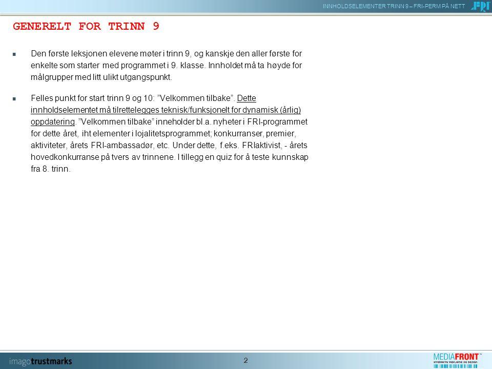 INNHOLDSELEMENTER TRINN 9 – FRI-PERM PÅ NETT 23 9/4 ISKALDE GRØSS (INTRO) Innholdselementer – beskrivelse Iskalde grøss: Skrekkabinettet (eksisterende ressurs) Konsekvenser for teknologi Pedagogiske mål - FRI: - Gjøre greie for hvordan og hvorfor tobakk skaper avhengighet Kompetansemål – LK06 Kilder - lenker Hovedinnhold og føringer for manus Overskrift: Iskalde grøss Veiledningstekst: Forklarer hva vi vil brukeren skal gjøre.