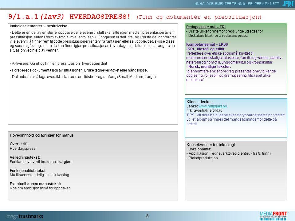 INNHOLDSELEMENTER TRINN 9 – FRI-PERM PÅ NETT 8 9/1.a.1(1av3) HVERDAGSPRESS.