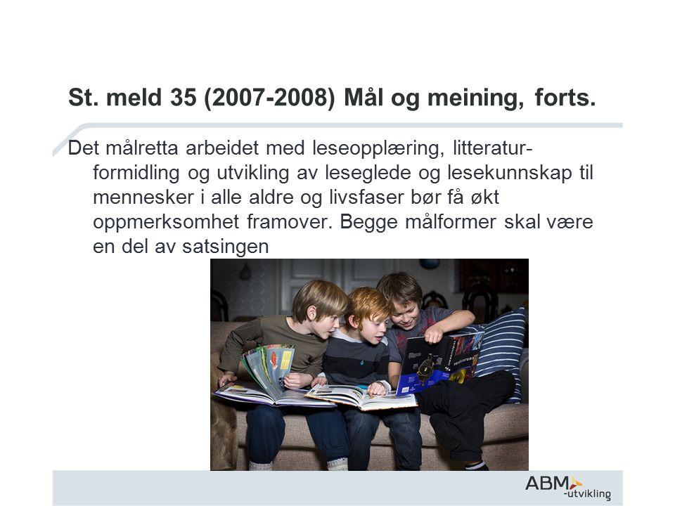 St. meld 35 (2007-2008) Mål og meining, forts.