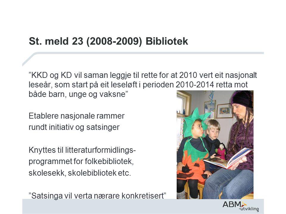 """St. meld 23 (2008-2009) Bibliotek """"KKD og KD vil saman leggje til rette for at 2010 vert eit nasjonalt leseår, som start på eit leseløft i perioden 20"""