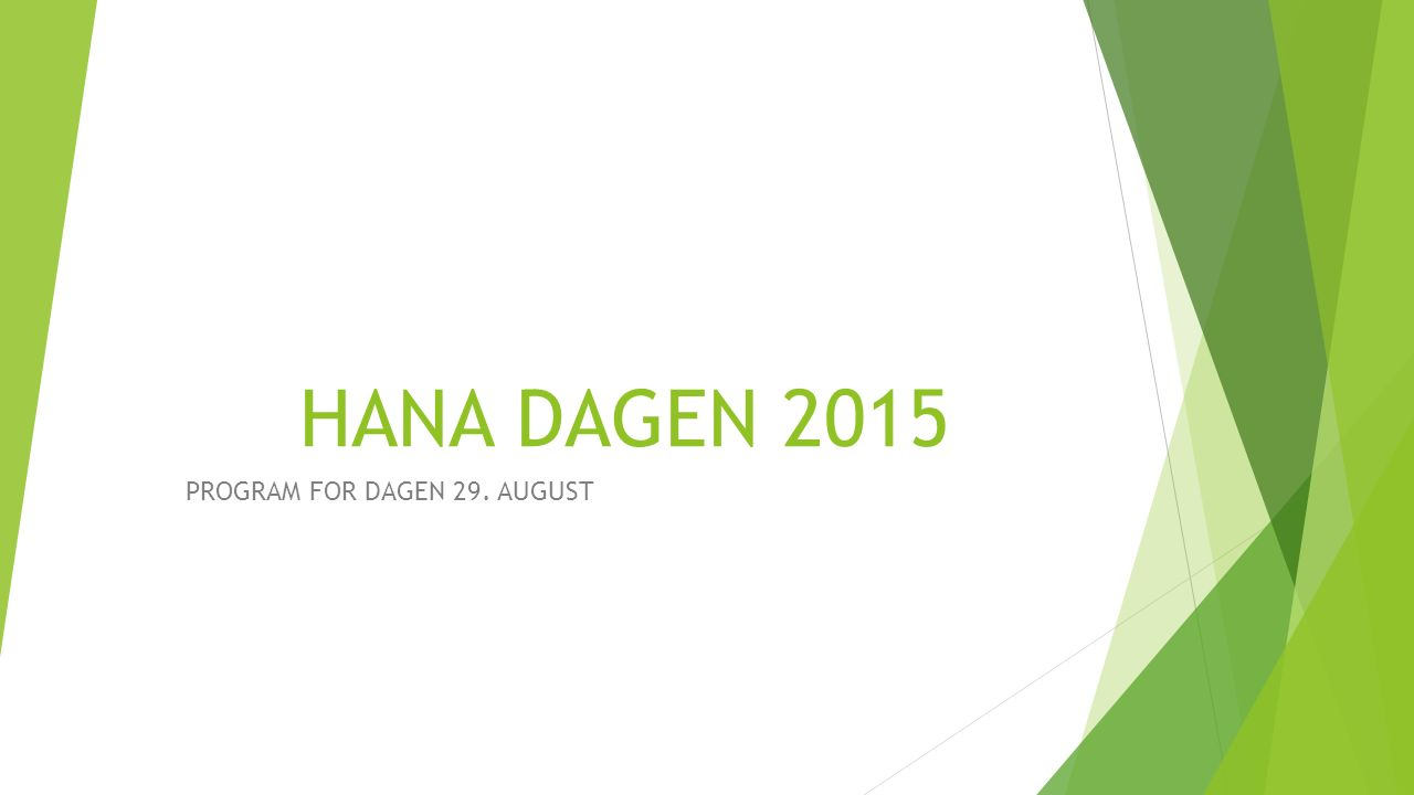 HANA DAGEN 2015 PROGRAM FOR DAGEN 29. AUGUST