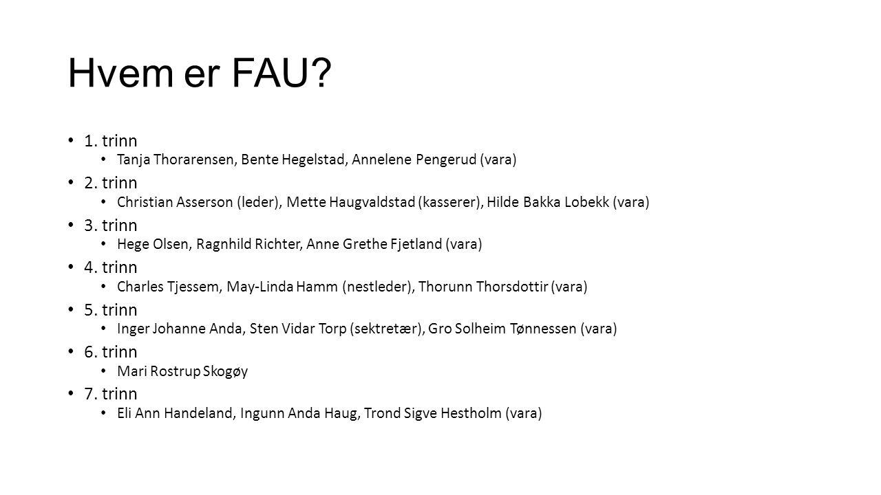 Hvem er FAU. 1. trinn Tanja Thorarensen, Bente Hegelstad, Annelene Pengerud (vara) 2.