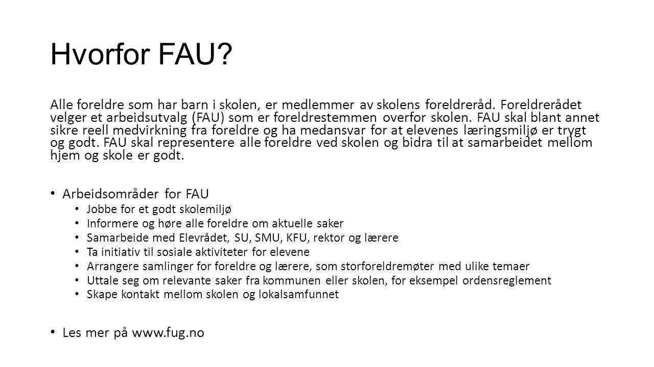 Hvorfor FAU.Alle foreldre som har barn i skolen, er medlemmer av skolens foreldreråd.