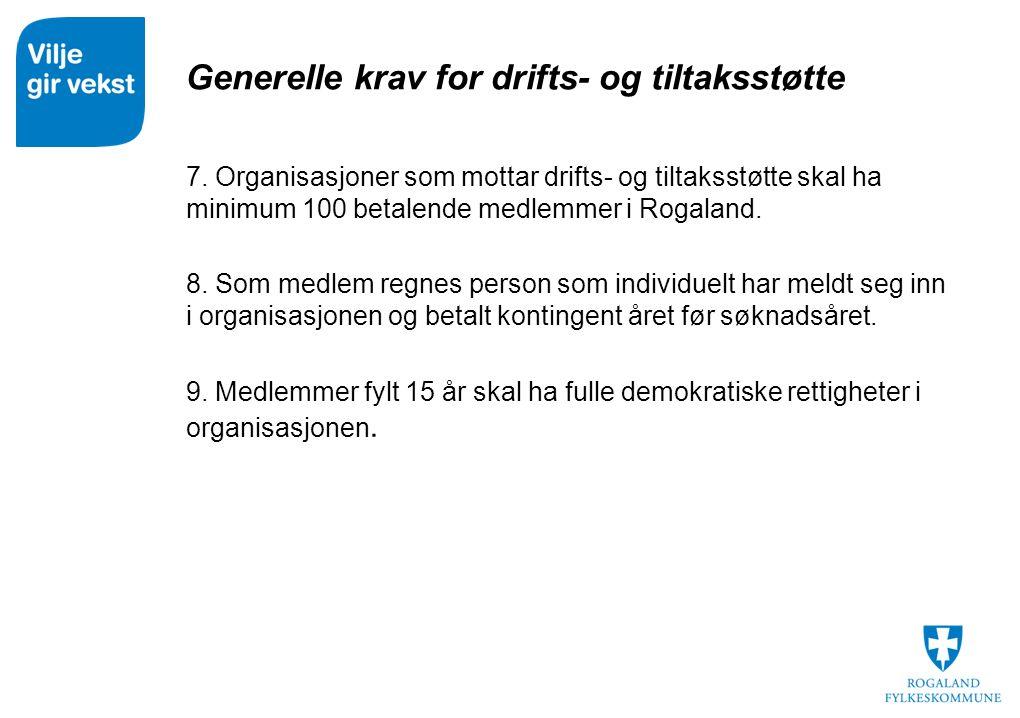 Generelle krav for drifts- og tiltaksstøtte  7.