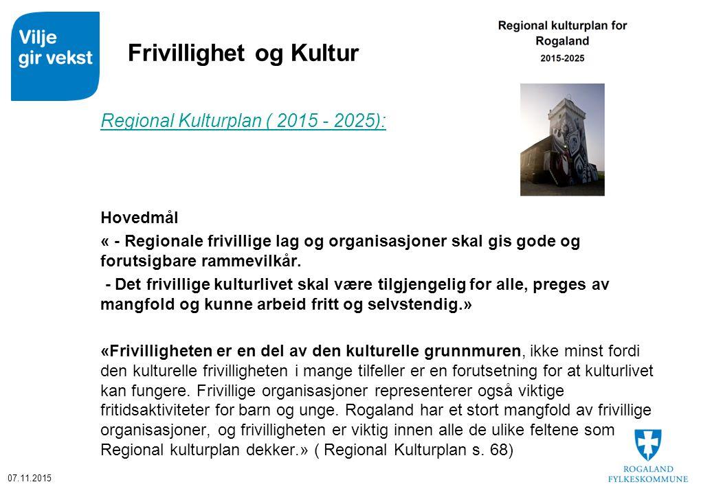 Frivillighet og Kultur Regional Kulturplan ( 2015 - 2025): Hovedmål « - Regionale frivillige lag og organisasjoner skal gis gode og forutsigbare rammevilkår.