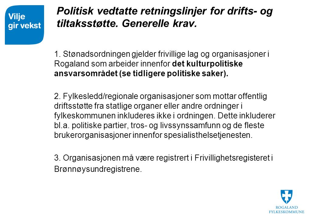 Politisk vedtatte retningslinjer for drifts- og tiltaksstøtte.