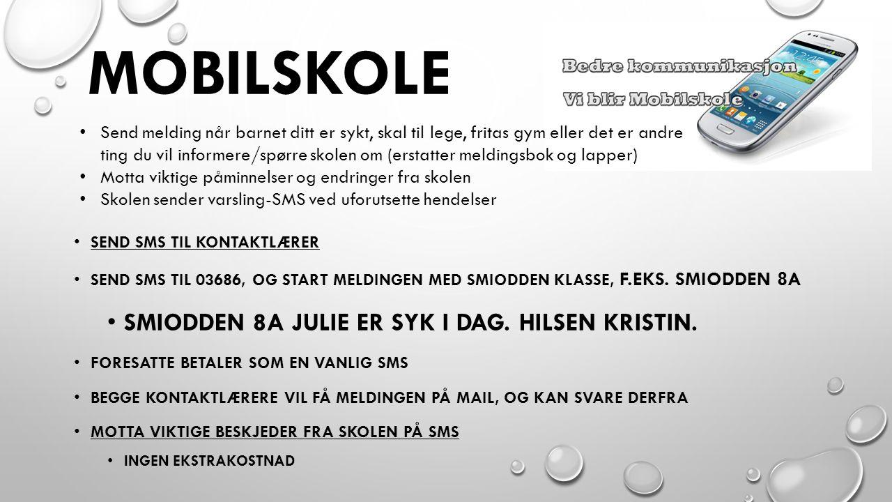 MOBILSKOLE SEND SMS TIL KONTAKTLÆRER SEND SMS TIL 03686, OG START MELDINGEN MED SMIODDEN KLASSE, F.EKS.