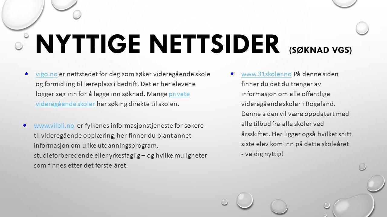 NYTTIGE NETTSIDER (SØKNAD VGS)  vigo.no er nettstedet for deg som søker videregående skole og formidling til læreplass i bedrift.