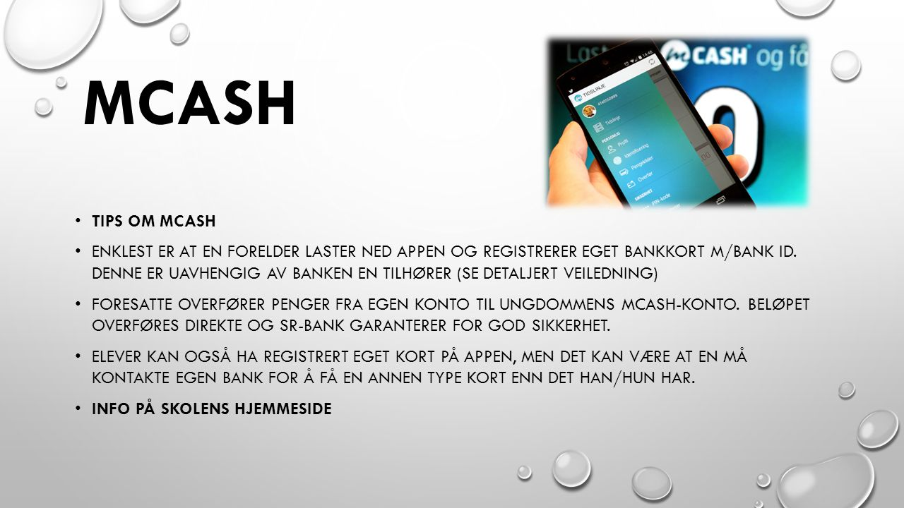 MCASH TIPS OM MCASH ENKLEST ER AT EN FORELDER LASTER NED APPEN OG REGISTRERER EGET BANKKORT M/BANK ID.