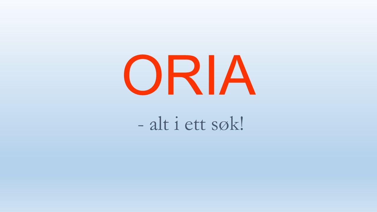 ORIA - alt i ett søk!