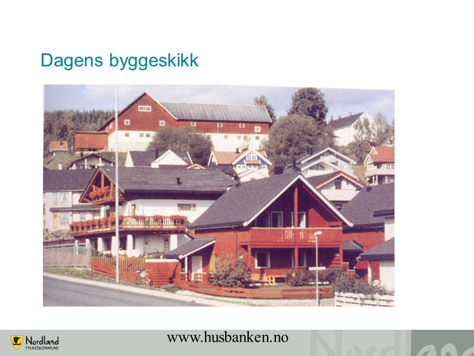 www.husbanken.no Dagens byggeskikk