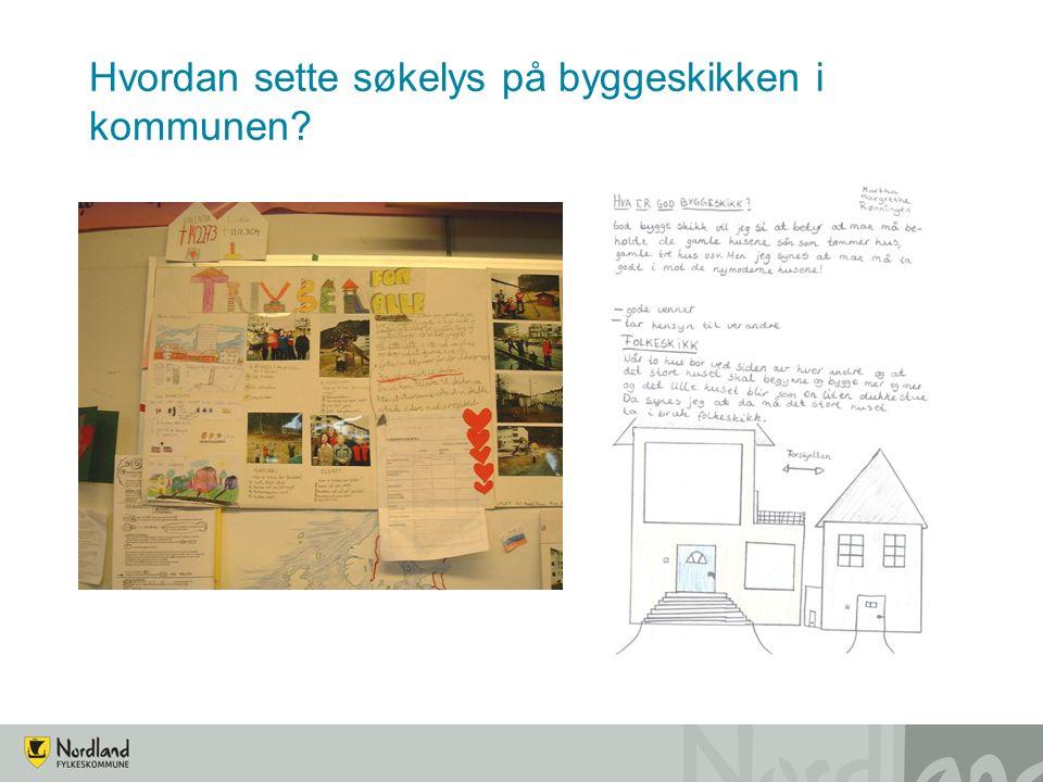 Hvordan sette søkelys på byggeskikken i kommunen?