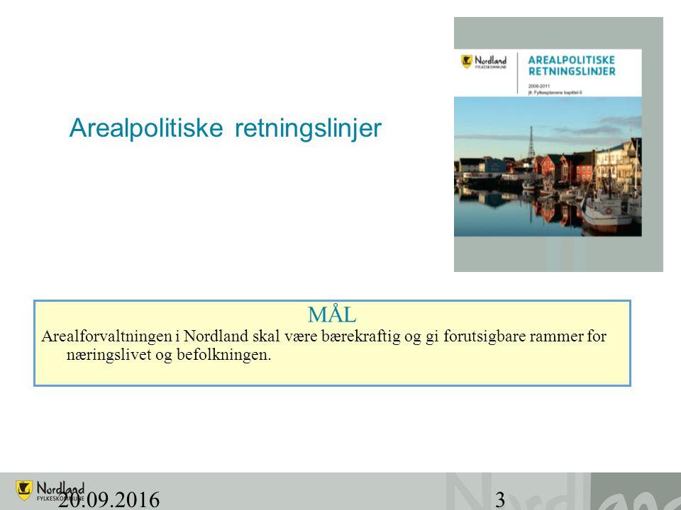 20.09.20163 Arealpolitiske retningslinjer MÅL Arealforvaltningen i Nordland skal være bærekraftig og gi forutsigbare rammer for næringslivet og befolkningen.