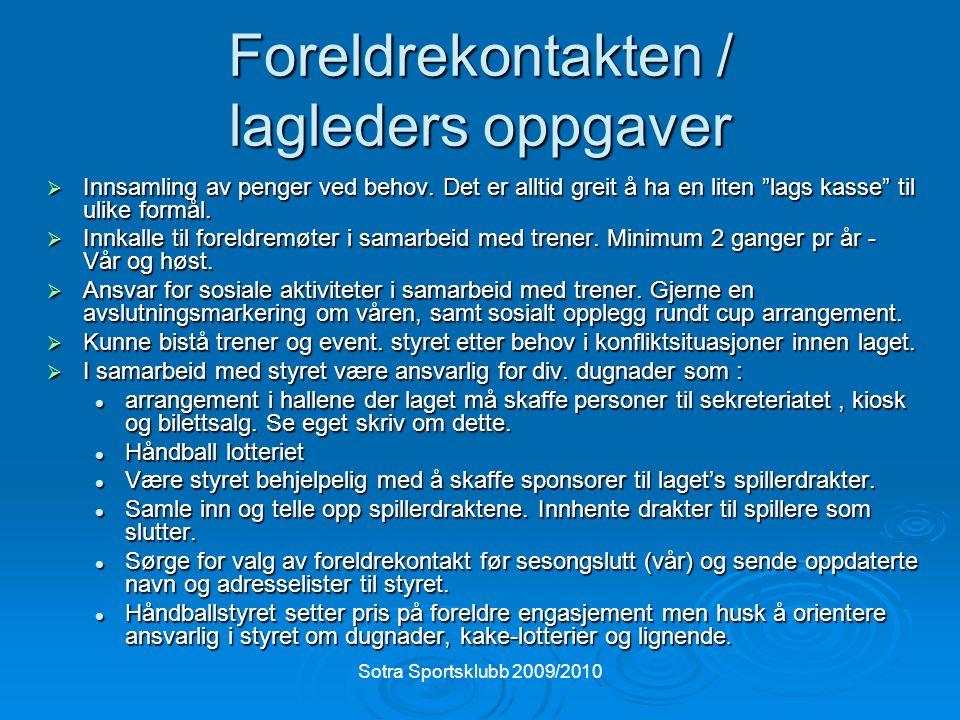 """Sotra Sportsklubb 2009/2010 Foreldrekontakten / lagleders oppgaver  Innsamling av penger ved behov. Det er alltid greit å ha en liten """"lags kasse"""" ti"""