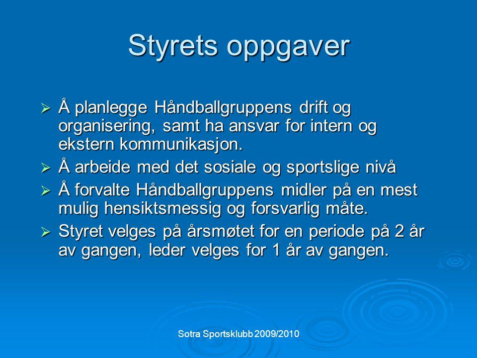 Sotra Sportsklubb 2009/2010 Trenernes oppgaver Våre trenere er den viktigste fremgangsfaktoren for klubben.