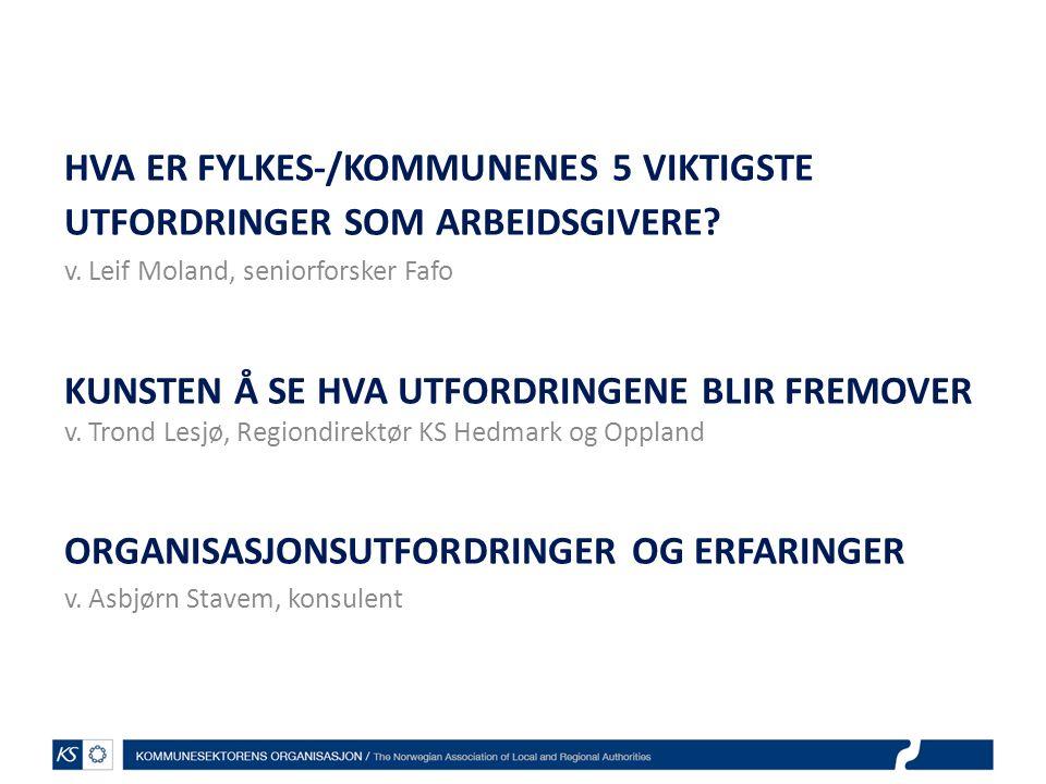 HVA ER FYLKES-/KOMMUNENES 5 VIKTIGSTE UTFORDRINGER SOM ARBEIDSGIVERE.