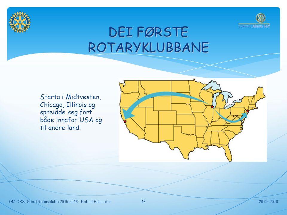 DEI FØRSTE ROTARYKLUBBANE Starta i Midtvesten, Chicago, Illinois og spreidde seg fort både innafor USA og til andre land.