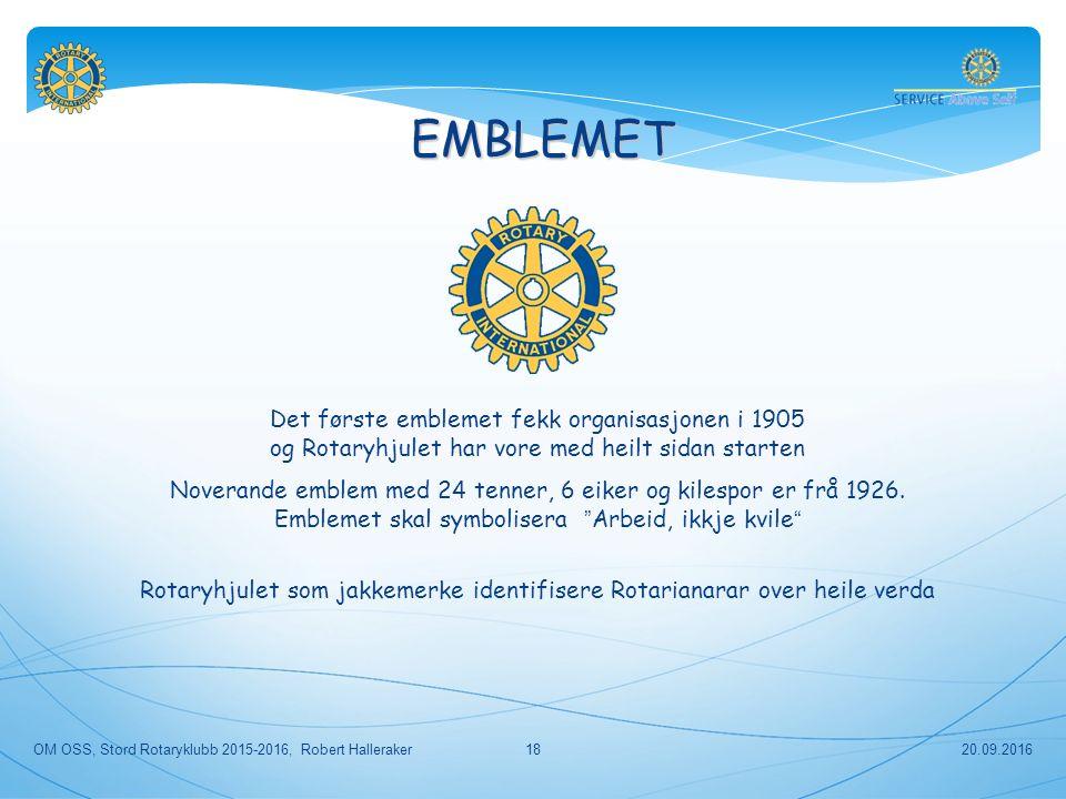EMBLEMET Det første emblemet fekk organisasjonen i 1905 og Rotaryhjulet har vore med heilt sidan starten Noverande emblem med 24 tenner, 6 eiker og kilespor er frå 1926.