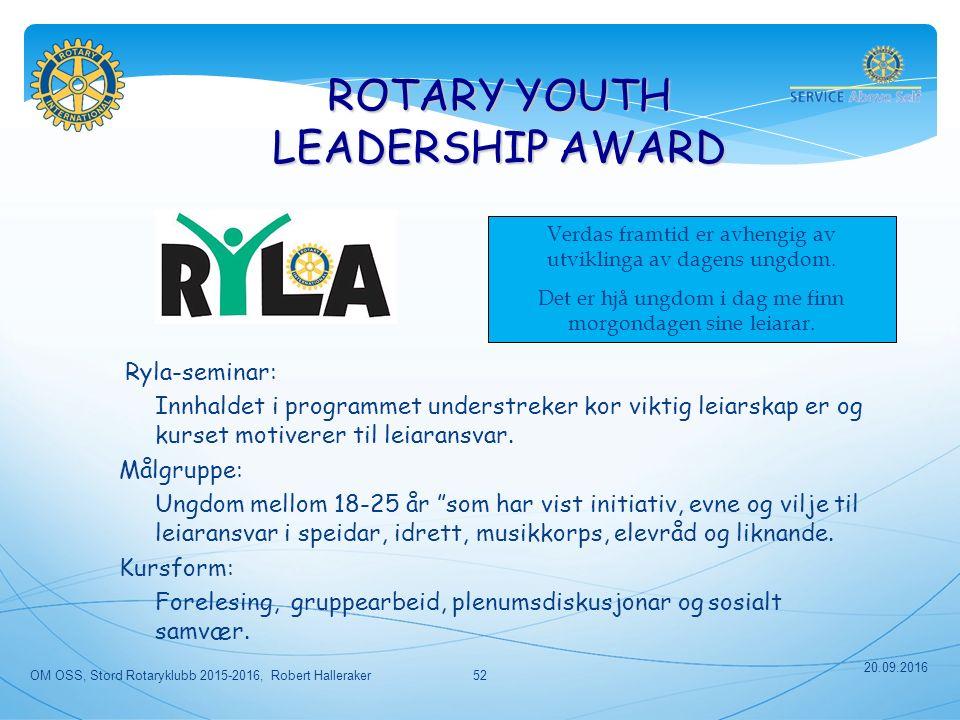 ROTARY YOUTH LEADERSHIP AWARD Verdas framtid er avhengig av utviklinga av dagens ungdom.