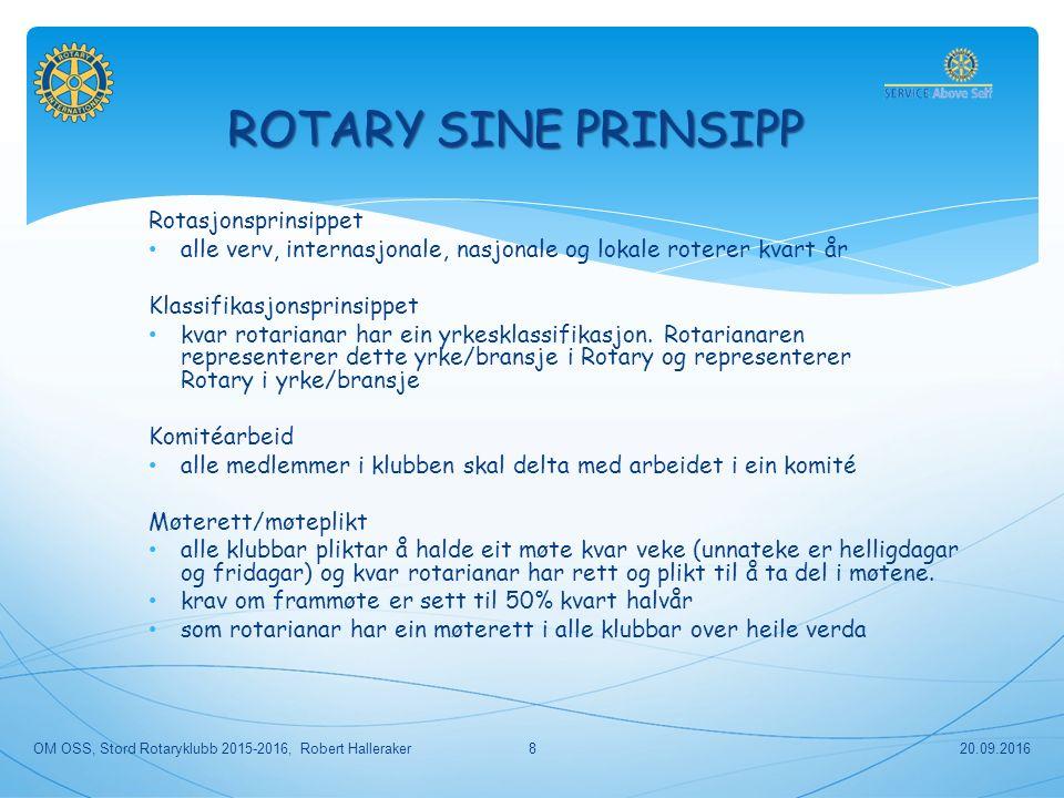 Rotasjonsprinsippet alle verv, internasjonale, nasjonale og lokale roterer kvart år Klassifikasjonsprinsippet kvar rotarianar har ein yrkesklassifikasjon.