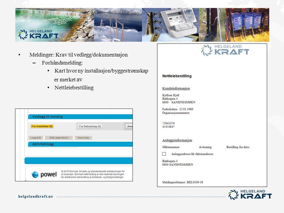 Meldinger: Krav til vedlegg/dokumentasjon – Forhåndsmelding: Kart hvor ny installasjon/byggestrømskap er merket av Nettleiebestilling