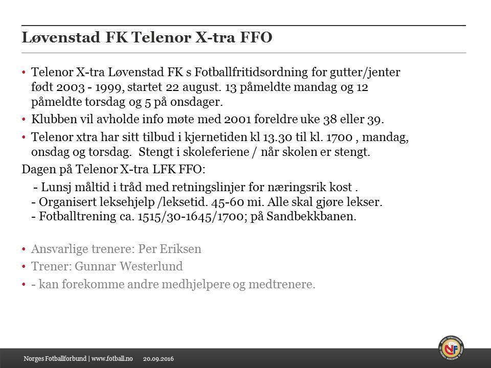 20.09.2016 Løvenstad FK Telenor X-tra FFO Telenor X-tra Løvenstad FK s Fotballfritidsordning for gutter/jenter født 2003 - 1999, startet 22 august.