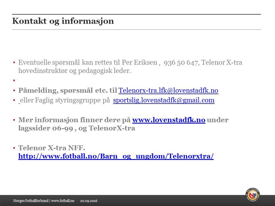 20.09.2016 Kontakt og informasjon Eventuelle spørsmål kan rettes til Per Eriksen, 936 50 647, Telenor X-tra hovedinstruktør og pedagogisk leder.