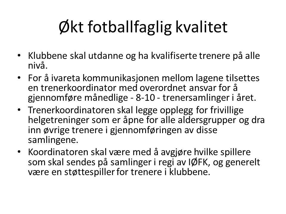 Økt fotballfaglig kvalitet Klubbene skal utdanne og ha kvalifiserte trenere på alle nivå.