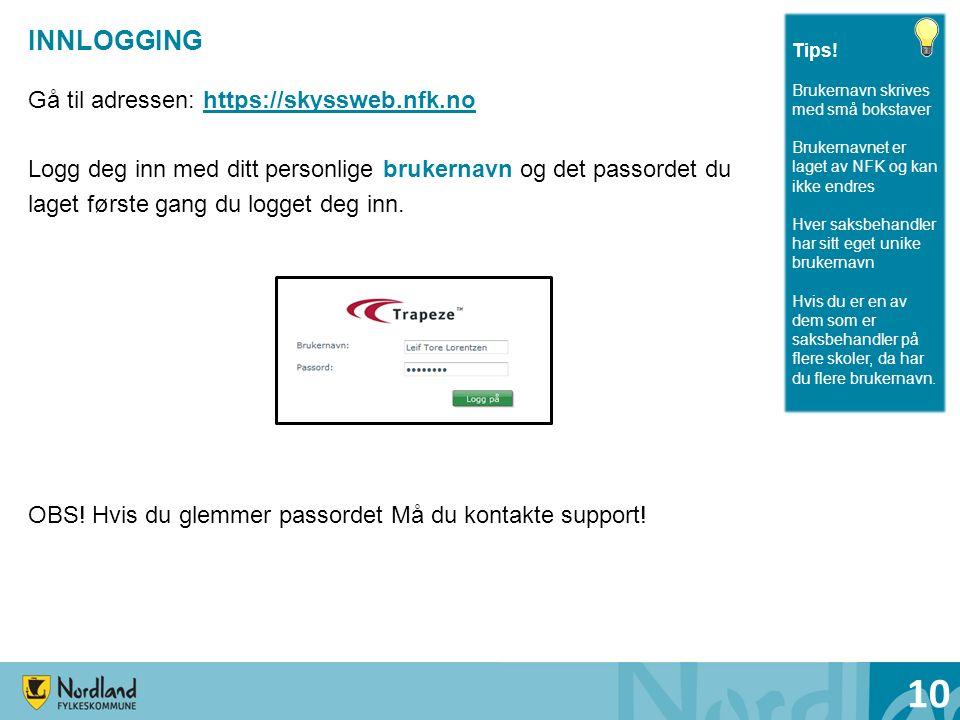 INNLOGGING Gå til adressen: https://skyssweb.nfk.nohttps://skyssweb.nfk.no Logg deg inn med ditt personlige brukernavn og det passordet du laget først