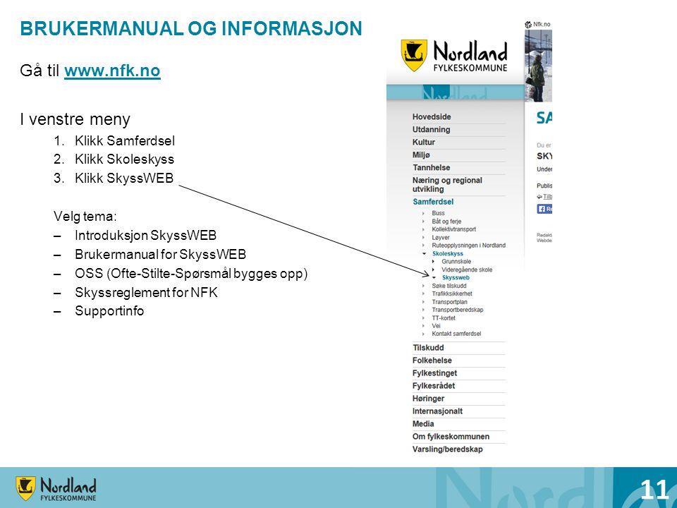 BRUKERMANUAL OG INFORMASJON Gå til www.nfk.nowww.nfk.no I venstre meny 1.Klikk Samferdsel 2.Klikk Skoleskyss 3.Klikk SkyssWEB Velg tema: –Introduksjon