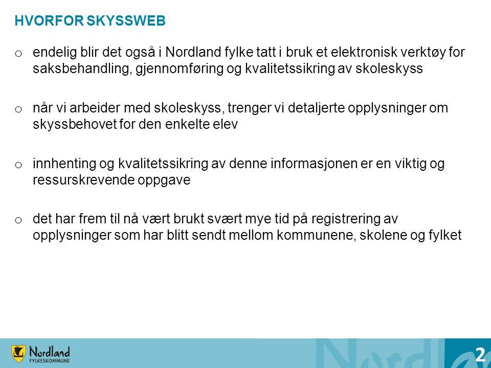 HVORFOR SKYSSWEB o endelig blir det også i Nordland fylke tatt i bruk et elektronisk verktøy for saksbehandling, gjennomføring og kvalitetssikring av