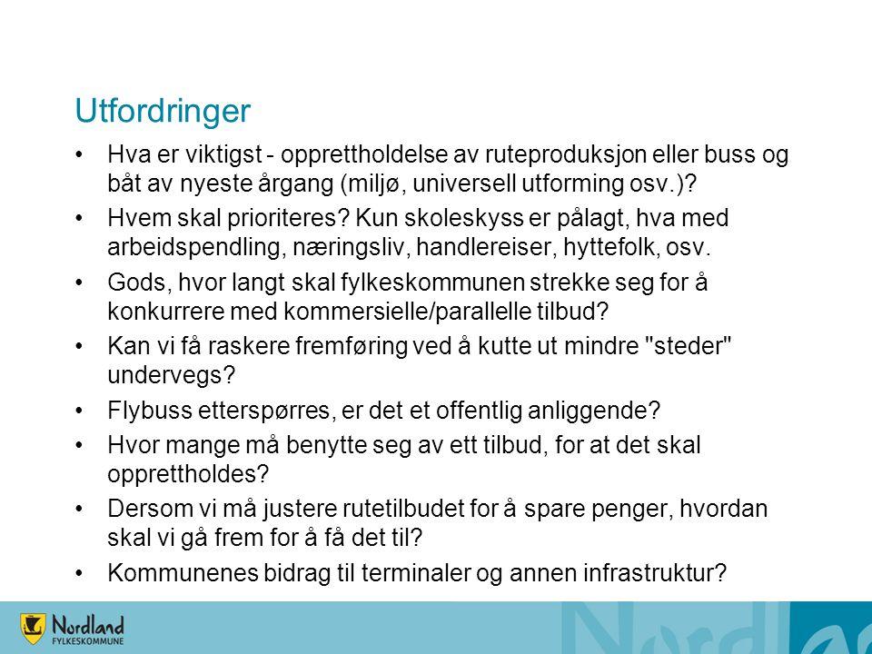 Utfordringer Hva er viktigst - opprettholdelse av ruteproduksjon eller buss og båt av nyeste årgang (miljø, universell utforming osv.).