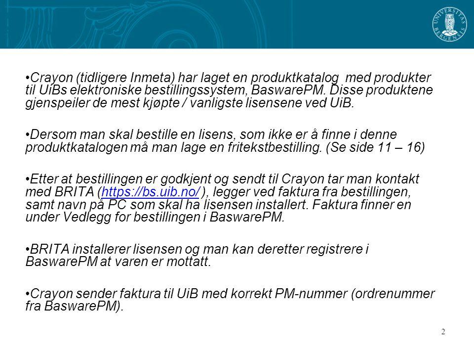 2 Crayon (tidligere Inmeta) har laget en produktkatalog med produkter til UiBs elektroniske bestillingssystem, BaswarePM.
